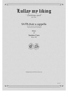 Lullay my liking - Christmas for SATB choir a cappella, CS1723: Lullay my liking - Christmas for SATB choir a cappella by Santino Cara