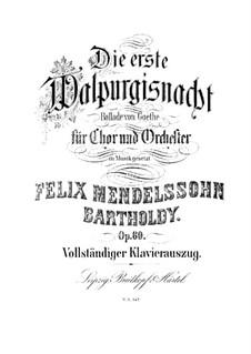 Первая Вальпургиева ночь, Op.60: Для солистов, хора и фортепиано by Феликс Мендельсон-Бартольди