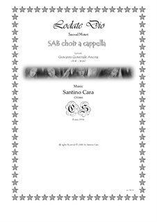 Lodate Dio - Sacred motet for SAB choir a cappella, CS1666: Lodate Dio - Sacred motet for SAB choir a cappella by Santino Cara