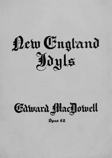 New England Idylls, Op.62: Для фортепиано by Эдвард Макдоуэлл