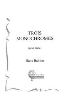 Trois Monochromes: Nr.1 for piano by Hans Bakker