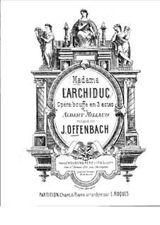 Мадам д'Аршидюк: Аранжировка для солистов, хора и фортепиано by Жак Оффенбах