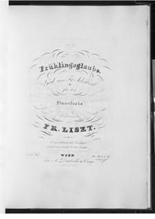 Frühlingsglaube (Faith in Spring), D.686 Op.20 No.2: Для фортепиано, S.558 No.7 by Франц Шуберт