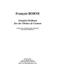 Блестящая фантазия на темы из оперы 'Кармен' Бизе для флейты и фортепиано: Version for alto saxophone and piano by François Borne