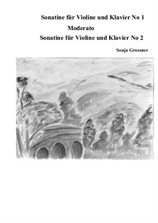 Sonatine 1 and 2 for violin and piano: Sonatine 1 and 2 for violin and piano by Sonja Grossner
