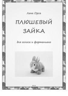 Плюшевый зайка, песня для детей: Плюшевый зайка, песня для детей by Lena Orsa