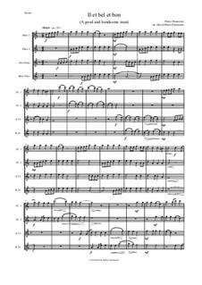 Il Est Bel et Bon (A Good and Handsome Man): Для квартета флейт by Pierre Passereau