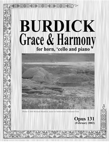 Grace & Harmony for horn, cello and piano, Op.131: Grace & Harmony for horn, cello and piano by Richard Burdick