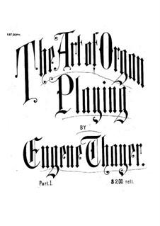 Искусство игры на органе: Книга I by Юджин Тэйер