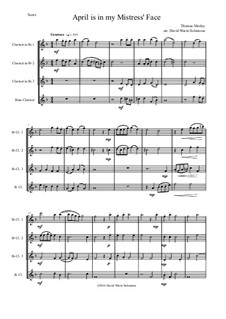 April is in My Mistress' Face: For clarinet quartet (3 B flats and 1 bass) by Томас Морли