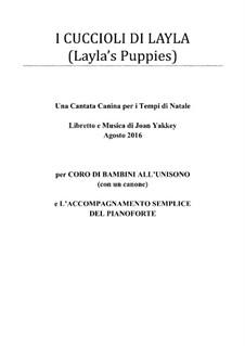 I Cuccioli di Layla - Una Cantata Canina: I Cuccioli di Layla - Una Cantata Canina by Joan Yakkey
