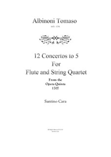 Twelve Concertos for Strings, Op.5: Complete set, for flute and string quartet by Томазо Альбинони