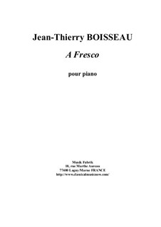A Fresco for piano: A Fresco for piano by Jean-Thierry Boisseau