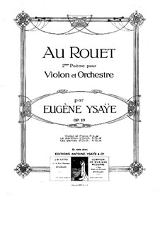 Au Rouet, Op.13: Для скрипки и фортепиано by Эжен Изаи
