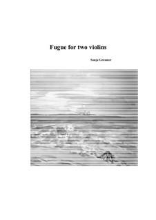 Fugue for two violins: Fugue for two violins by Sonja Grossner