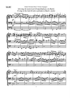 Ich sing dir mein Lied (Festpräludium a la Bach): Ich sing dir mein Lied (Festpräludium a la Bach) by Иоганн Себастьян Бах, Roman Jungegger