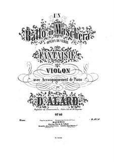 Фантазия на темы из оперы 'Бал-маскарад' Верди для скрипки и фортепиано, Op.40: Фантазия на темы из оперы 'Бал-маскарад' Верди для скрипки и фортепиано by Жан Дельфен Аляр