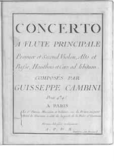 Концерт для флейты, струнных, гобоев и валторн No.1: Концерт для флейты, струнных, гобоев и валторн No.1 by Джузеппе Мария Камбини