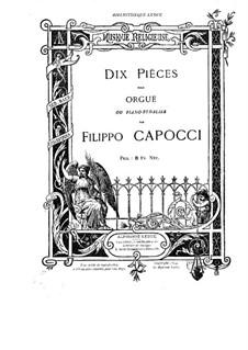 Dix pièces pour orgue ou piano-pédalier: Dix pièces pour orgue ou piano-pédalier by Филиппо Капоччи