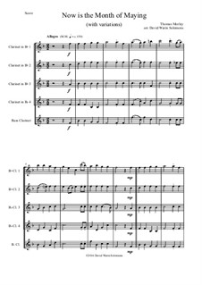 Now Is the Month of Maying: For clarinet quintet (4 B flats, 1 Bass) with variation by Томас Морли