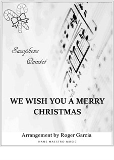 We Wish You a Merry Christmas: For saxophone quintet by folklore