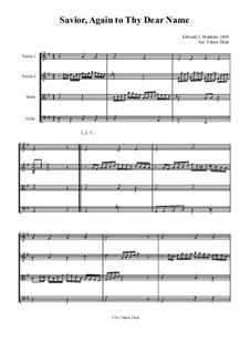 Savior, Again to Thy Dear Name: Для струнного квартета by Edward J. Hopkins