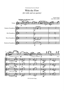 With the Flow (for violin and sax quartet): With the Flow (for violin and sax quartet) by Jordan Grigg