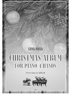 Рождественский альбом для фортепиано в 4 руки: Рождественский альбом для фортепиано в 4 руки by Lena Orsa