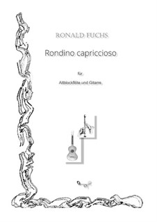 Rondino capriccioso für Altblockflöte (Querflöte, Violine) und Gitarre: Rondino capriccioso für Altblockflöte (Querflöte, Violine) und Gitarre by Ronald Fuchs