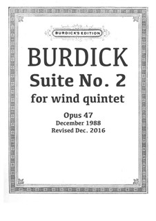Suite No.2 for wind quintet, Op.47: Suite No.2 for wind quintet by Richard Burdick