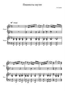 Пианисты шутят, Ор.16: Пианисты шутят by Александр Сушко