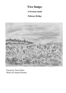 A Precious Smile and Pultney  Bridge: Rearranged for tenor and piano by Sonja Grossner