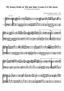 My bonny bride & The last time I came o'er the moor: Für Flöte und Fagott by Francesco Barsanti