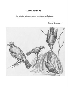 Six Miniatures: For violin, sax, trombone and piano by Sonja Grossner