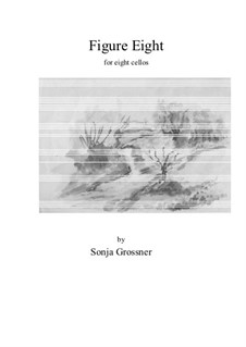 Figure Eight: For eight cellos by Sonja Grossner