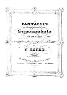 Фантазия на темы из оперы 'Сомнамбула' Беллини, S.393: Версия I by Франц Лист
