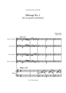 Milonga No.1 (for sax quartet and piano): Milonga No.1 (for sax quartet and piano) by Jordan Grigg