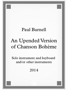 An Upended Version of Chanson Bohème, for solo instrument and keyboard and/or other instruments - Score and Parts: An Upended Version of Chanson Bohème, for solo instrument and keyboard and/or other instruments - Score and Parts by Paul Burnell