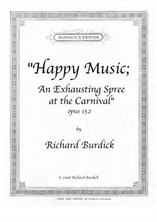 Happy Music; An Exhausting Spree at the Carnival, Op.152: Happy Music; An Exhausting Spree at the Carnival by Richard Burdick