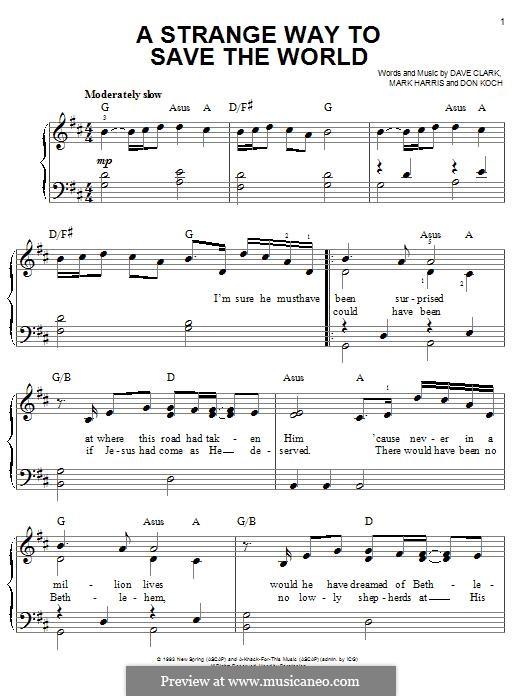 A Strange Way to Save the World (4Him): Для фортепиано by Dave Clark, Don Koch, Mark R. Harris