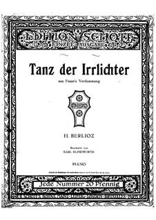 Осуждение Фауста, H.111 Op.24: Tanz der Irrlichter, für Klavier by Гектор Берлиоз