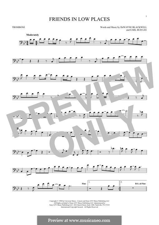 Friends in Low Places (Garth Brooks): For trombone by Dewayne Blackwell, Earl Bud Lee