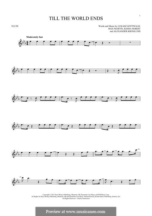 Till the World Ends (Britney Spears): Для флейты by Alexander Kronlund, Kesha Sebert, Lukas Gottwald, Max Martin