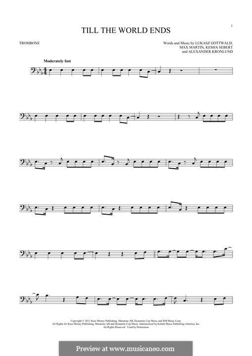 Till the World Ends (Britney Spears): For trombone by Alexander Kronlund, Kesha Sebert, Lukas Gottwald, Max Martin