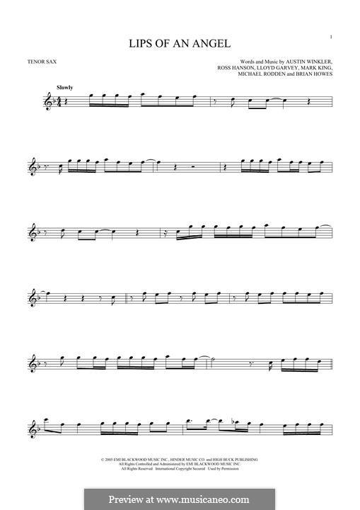 Lips of an Angel (Hinder): Для тенорового саксофона by Austin Winkler, Brian Howes, Lloyd Garvey, Mark King, Michael Rodden, Ross Hanson