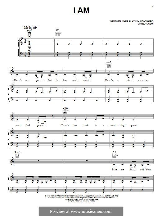 I Am (Crowder): Для голоса и фортепиано (или гитары) by Ed Cash, David Crowder