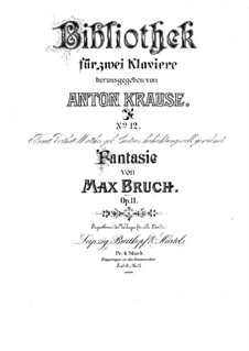 Фантазия для двух фортепиано в четыре руки, Op.11: Партия I фортепиано by Макс Брух