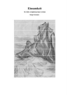 Einsamkeit: Version for choir only by Sonja Grossner
