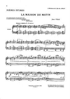 Cinq poèmes intimes: No.5 La maison du matin by Жан Крас
