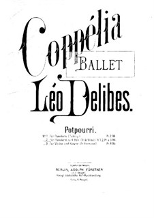 Коппелия, или Красавица с голубыми глазами: Попурри, для фортепиано в четыре руки by Лео Делиб